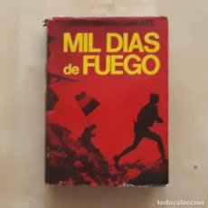 Libros de segunda mano: MIL DÍAS DE FUEGO - JOSÉ MARÍA GÁRATE CÓRDOBA. Lote 217730725