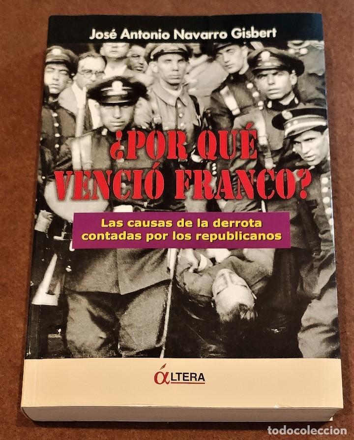 ¿POR QUE VENCIÓ FRANCO? JOSE ANTONIO NAVARRO GISBERT. (Libros de Segunda Mano - Historia - Guerra Civil Española)