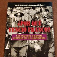 Libros de segunda mano: ¿POR QUE VENCIÓ FRANCO? JOSE ANTONIO NAVARRO GISBERT.. Lote 217922043