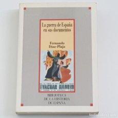 Libros de segunda mano: LA GUERRA DE ESPAÑA EN SUS DOCUMENTOS, FERNANDO DÍAZ PLAJA, ED. SARPE, 1986 , BUEN ESTADO. Lote 218280155