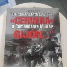 Libros de segunda mano: DE COMANDANTE CRUCERO CERVERA A COMANDANTE MILITAR GIJON ARTEMIO MORTERA AF EDITORES. Lote 218284665