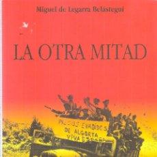 Libros de segunda mano: LA OTRA MITAD. - LAS CÁRCELES DE EUSKADI- 1936-1937 - MIGUEL DE LEGARRA BELÁSTEGUI. Lote 218289162