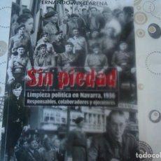 Libros de segunda mano: SIN PIEDAD , LIMPIEZA POLITICA EN NAVARRA 1936. Lote 218311012
