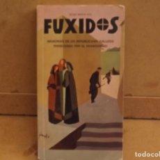Libros de segunda mano: FUXIDOS MEMORIAS DE UN REPUBLICANO GALLEGO PERSEGUIDO POR EL FRANQUISMO.JUAN NOYA. Lote 218317125