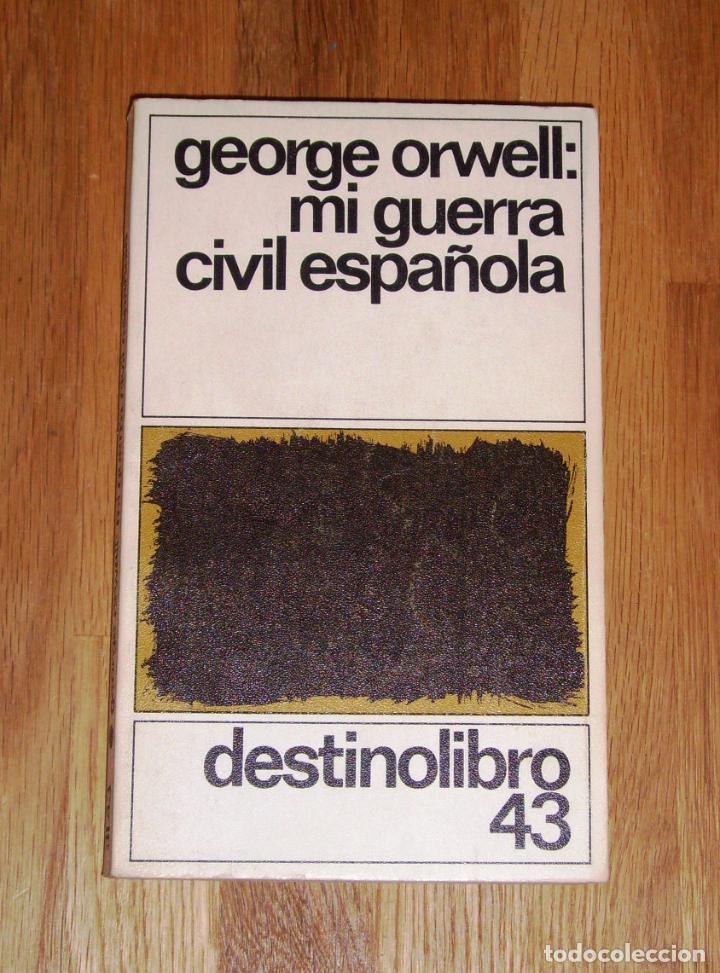 ORWELL, GEORGE. MI GUERRA CIVIL ESPAÑOLA (DESTINOLIBRO ; 43) (Libros de Segunda Mano - Historia - Guerra Civil Española)