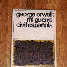 Libros de segunda mano: ORWELL, GEORGE. MI GUERRA CIVIL ESPAÑOLA (DESTINOLIBRO ; 43). Lote 218318151