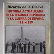 Libros de segunda mano: HISTORIA ACTUALIZADA DE LA SEGUNDA REPUBLICA Y LA GUERRA DE ESPAÑA 1931 - 1939. CON LA DENUNCIA DE L. Lote 218356752
