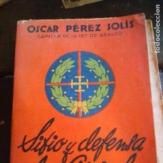 Libros de segunda mano: LIBRO GUERRA CIVIL ESPAÑOLA SITIO Y DEFENSA DE OVIEDO ÓSCAR PÉREZ SOLIS. Lote 218402186