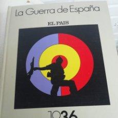 Libros de segunda mano: LA GUERRA DE ESPAÑA ED EL PAÍS. TAPAS DURAS. Lote 218638611