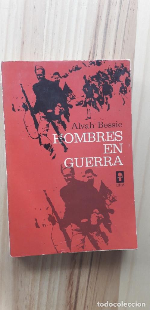 HOMBRES EN GUERRA - ALVAH BESSIE (Libros de Segunda Mano - Historia - Guerra Civil Española)