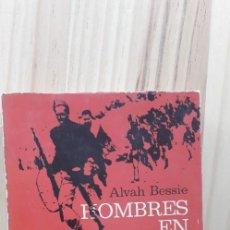 Libros de segunda mano: HOMBRES EN GUERRA - ALVAH BESSIE. Lote 218678181