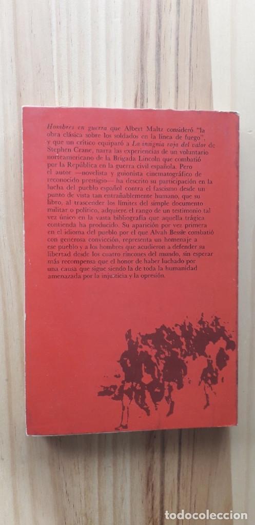 Libros de segunda mano: HOMBRES EN GUERRA - ALVAH BESSIE - Foto 3 - 218678181