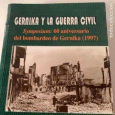 Libros de segunda mano: GERNIKA Y LA GUERRA CIVIL. Lote 218732547