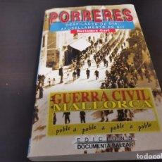 Libros de segunda mano: PORRERES DESFILADES DE DIA, AFUSELLAMENTS DE NIT GUERRA CIVIL MALLORCA BARTOMEU GARI 2007. Lote 218934393
