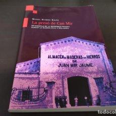 Libros de segunda mano: LA PRESO DE CAN MIR UN EXEMPLE DE LA REPRESSIÓ FEXISTA DURANT LA GUERRA CIVIL A MALLORCA MANEL SUÁRE. Lote 218935138