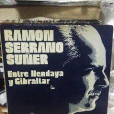 Libros de segunda mano: RAMON SERRANO SUÑER.ENTRE HENDAYA Y GIBRALTAR.NAUTA EDICIONES. Lote 218939696