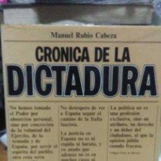 Libros de segunda mano: MANUEL RUBIO.CRÓNICA DE LA DICTADURA(DE PRIMO DE RIVERA).NAUTA EDICIONES. Lote 218940395