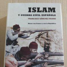Libros de segunda mano: ISLAM Y GUERRA CIVIL ESPAÑOLA ( FRANCISCO SÁNCHEZ RUANO ). Lote 218942445