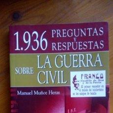 Libros de segunda mano: 1.936, PREGUNTAS Y RESPUESTAS SOBRE LA GUERRA CÍVIL. MANUEL MUÑOZ HERAS. EDIT.: LIBRO HOBBY. Lote 219009551