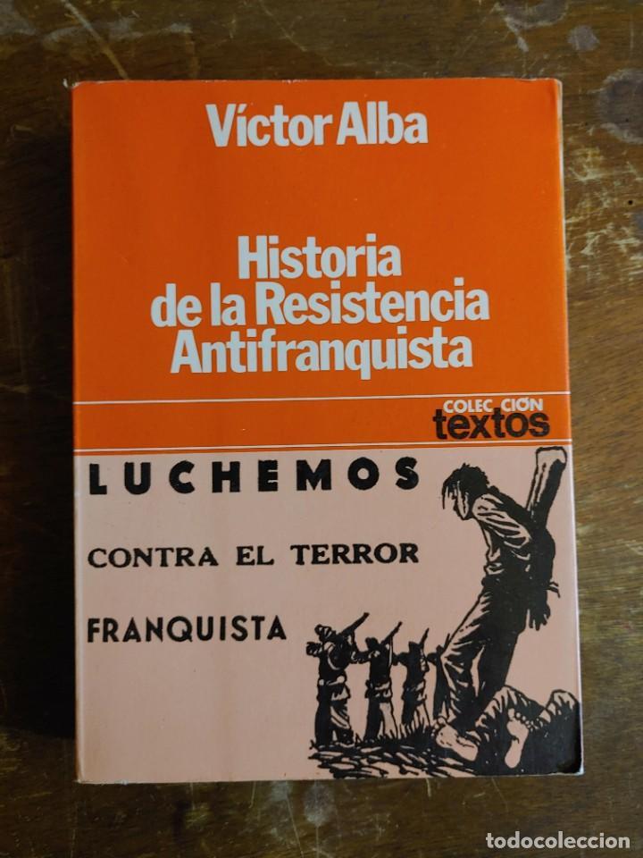 ALBA, VICTOR: HISTORIA DE LA RESISTENCIA ANTIFRANQUISTA (1939-1955) PYMY 38 (Libros de Segunda Mano - Historia - Guerra Civil Española)
