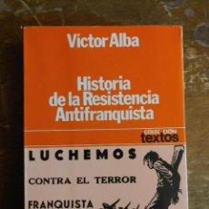 Libros de segunda mano: ALBA, VICTOR: HISTORIA DE LA RESISTENCIA ANTIFRANQUISTA (1939-1955) PYMY 38. Lote 219015028