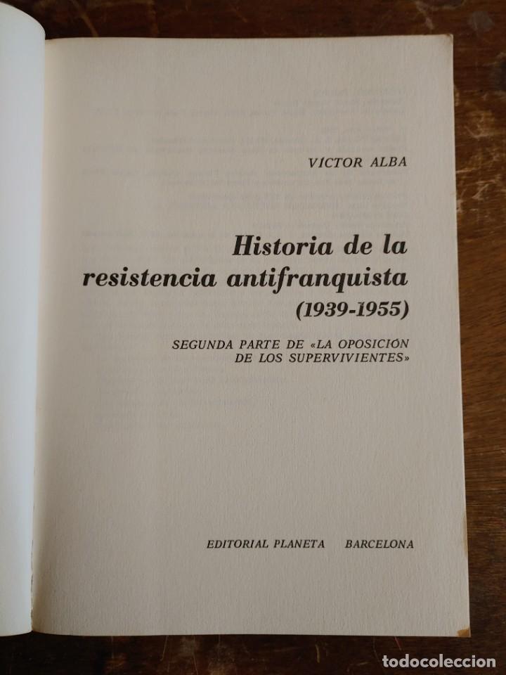 Libros de segunda mano: ALBA, VICTOR: HISTORIA DE LA RESISTENCIA ANTIFRANQUISTA (1939-1955) pymy 38 - Foto 2 - 219015028