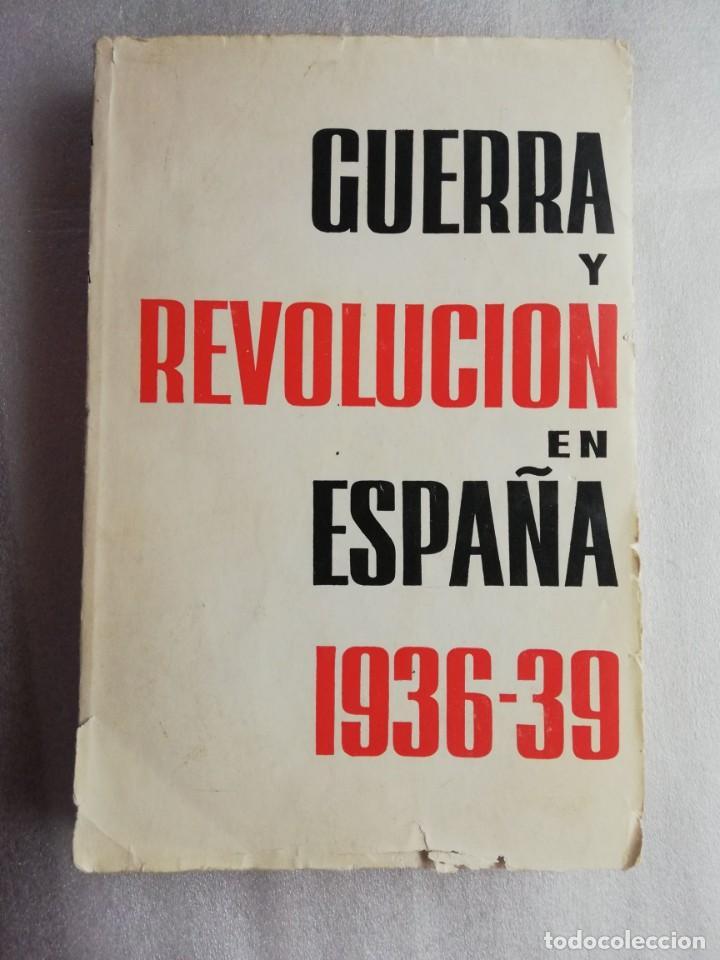 GUERRA Y REVOLUCION EN ESPAÑA 1936 - 1939 (Libros de Segunda Mano - Historia - Guerra Civil Española)