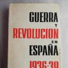 Libros de segunda mano: GUERRA Y REVOLUCION EN ESPAÑA 1936 - 1939. Lote 219026490