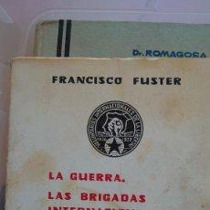 Libri di seconda mano: PRPM 30 LA GUERRA. LAS BRIGADAS INTERNACIONALES, DEL ALBACETE DE AYER 1/ FRANCISCO FUSTER. Lote 219101347