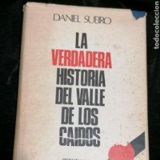 Libros de segunda mano: LA VERDADERA HISTORIA DEL VALLE DE LOS CAÍDOS, DANIEL SUEIRO EDICIÓN 1977. Lote 219102320