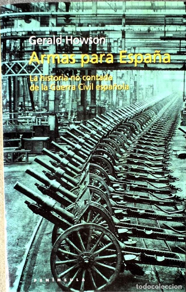 ARMAS PARA ESPAÑA. GERALD HOWSON. (Libros de Segunda Mano - Historia - Guerra Civil Española)