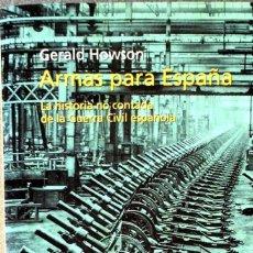 Libros de segunda mano: ARMAS PARA ESPAÑA. GERALD HOWSON.. Lote 219324335