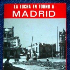 Libros de segunda mano: LA LUCHA EN TORNO A MADRID EN EL INVIERNO DE 1936-37.JOSÉ MANUEL MARTÍNEZ BANDE,EDITORIAL SAN MARTÍN. Lote 219532820