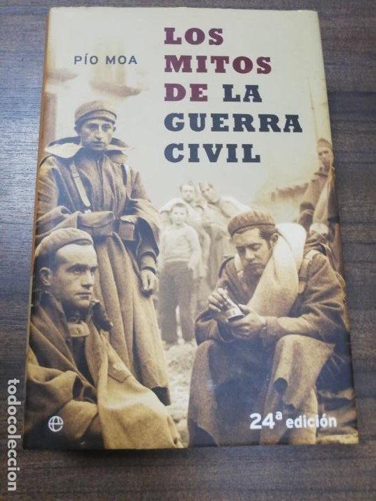 LOS MITOS DE LA GUERRA CIVIL. PIO MOA. 24ª EDICION. 2003 (Libros de Segunda Mano - Historia - Guerra Civil Española)