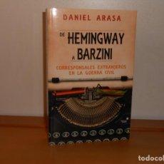 Libros de segunda mano: DE HERMINGWAY A BARZINI: CORRESPONSALES EXTRANJEROS EN LA GUERRA CIVIL, DANIEL ARASA - STELLA MARIS. Lote 219843390