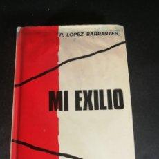 Livros em segunda mão: R. LÓPEZ BARRANTES MI EXILIO - MEMORIAS DE LA GUERRA CIVIL ESPAÑOLA 1936 - 39. Lote 220141450