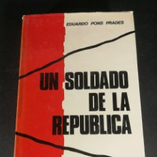 Livros em segunda mão: EDUARDO PONS PRADES UN SOLDADO DE LA REPUBLICA - MEMORIAS DE LA GUERRA CIVIL ESPAÑOLA 1936 - 39. Lote 220142436