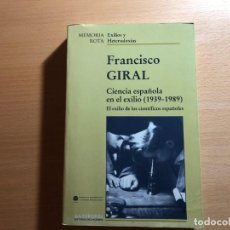Libros de segunda mano: CIENCIA ESPAÑOLA EN EL EXILIO (1939-1989). FRANCISCO GIRAL. MEMORIA ROTA. ANTHROPOS. REPÚBLICA. Lote 220289505