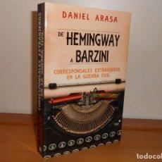 Libros de segunda mano: DE HERMINGWAY A BARZINI: CORRESPONSALES EXTRANJEROS EN LA GUERRA CIVIL, DANIEL ARASA - STELLA MARIS. Lote 220314588