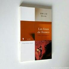 Libros de segunda mano: EMILIO SILVA. LAS FOSAS DE FRANCO. CRÓNICA DE UN DESAGRAVIO. TEMAS DE HOY, 2005. PRIMERA EDICIÓN. Lote 220383797