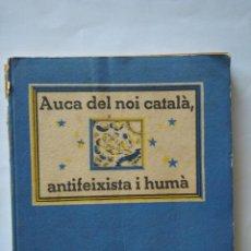 Libros de segunda mano: AUCA DEL NOI CATALÀ ANTIFEIXISTA I HUMÀ. 1937 COM. PROPAGANDA GENERALITAT CATALUNYA ADMITE OFERTAS. Lote 220394137