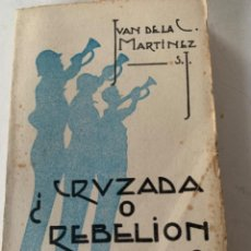 Libros de segunda mano: CRUZADA O REBELIÓN? GUERRA CIVIL ESPAÑOLA. Lote 220410266