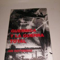 Libros de segunda mano: GUERNICA Y LA GUERRA TOTAL - IAN PETTERSON. Lote 220437083