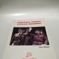 Libros de segunda mano: FRANCISCU FRANCO, CATALÁN UNIVERSAL, VICTOR MALLOPE. Lote 220533088
