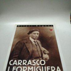 Libros de segunda mano: HILARI REGUER , CARRASCO I FORMIGUERA , UN CRISTIANO NACIONALISTA 1890-1938. Lote 220533350