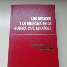 Libros de segunda mano: LOS MÉDICOS Y LA MEDICINA EN LA GUERRA CIVIL ESPAÑOLA. Lote 220613568
