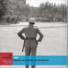 Libros de segunda mano: EL FRANQUISMO AÑO A AÑO Nº 29: 1969. PEDIDO MÍNIMO EN LIBROS: 4 TÍTULOS. Lote 220750430