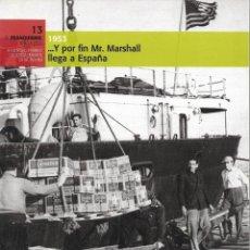 Libros de segunda mano: EL FRANQUISMO AÑO A AÑO Nº 13. 1953. Lote 220750823