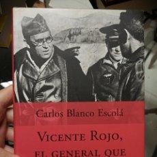Libros de segunda mano: VICENTE ROJO, EL GENERAL QUE HUMILLÓ A FRANCO.. Lote 220798060