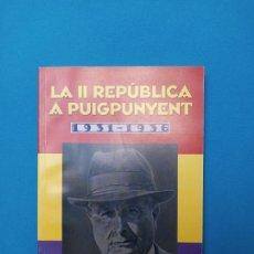 Libros de segunda mano: LA II REPÚBLICA A PUIGPUNYENT - TOMÀS VIBOT. Lote 220882428